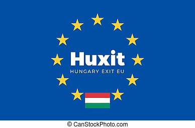 Flag of Hungary on European Union. Huxit - Hungary Exit EU...