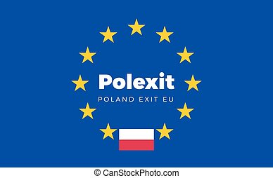 Flag of Poland on European Union. Polexit - Poland Exit EU...