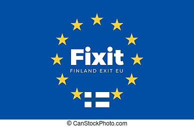 Flag of Finland on European Union. Fixit - Finland Exit EU...