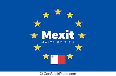 Flag of Malta on European Union. Mexit - Malta Exit EU...