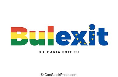 BULEXIT - Bulgaria exit from European Union on Referendum....