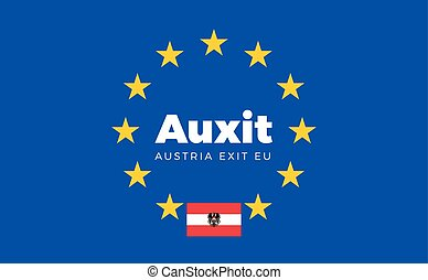 Flag of Austria on European Union. Auxit - Austria Exit EU...
