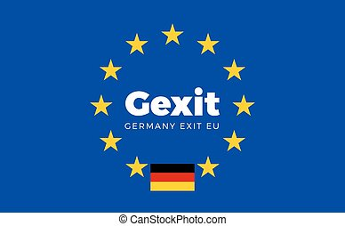 Flag of Germany on European Union. Gexit - Germany Exit EU...