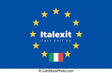 Flag of Italy on European Union. Italexit - Italy Exit EU...