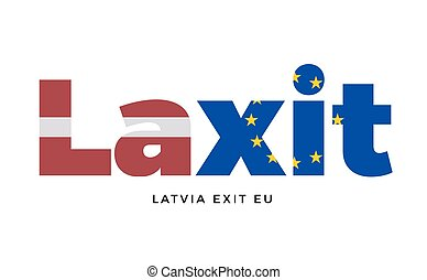 LAXIT - Latvia exit from European Union on Referendum....