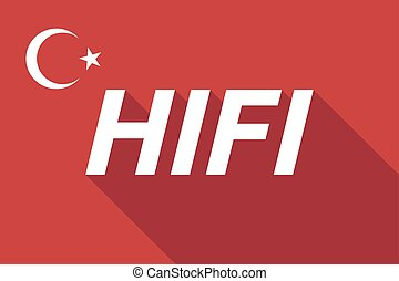 Long shadow Turkey flag with the text HIFI - Illustration of...