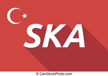 Long shadow Turkey flag with the text SKA - Illustration of...