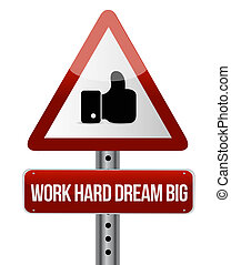 work hard dream big like road sign concept