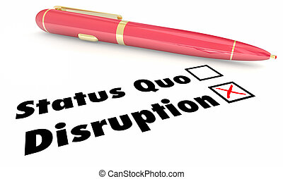 Disruption Vs Status Quo Check Mark Boxes Pen 3d...
