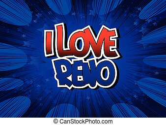 I Love Reno - Comic book. - I Love Reno - Comic book style...