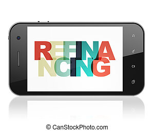 Finance concept: Smartphone with Refinancing on display -...
