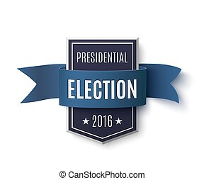 Presidential election 2016 poster template. Blue badge with...