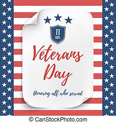 Veterans Day background. White, curved paper sheet on...