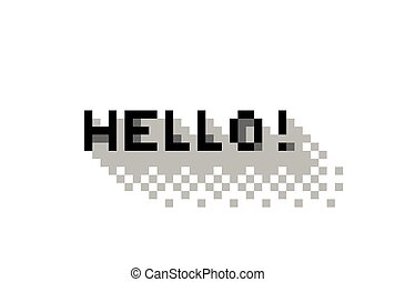 Hello - greeting with Hello , flat pixelated illustration -...