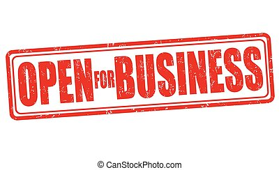 Open for business stamp - Open for business grunge rubber...