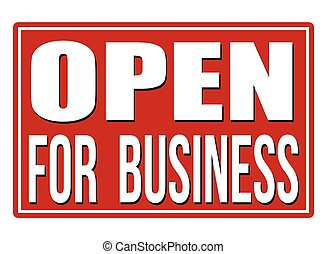 Open for business red sign isolated on a white background,...