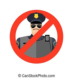 Stop cop. It is forbidden by police. Strikethrough...