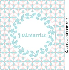 Just married wedding card with floral frame - Just married...