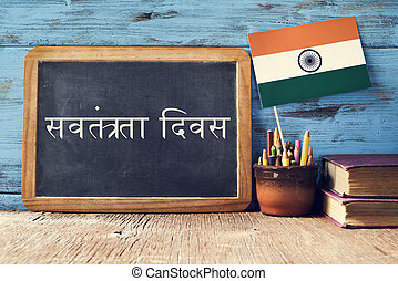 Independence Day of India - a chalkboard with the text...