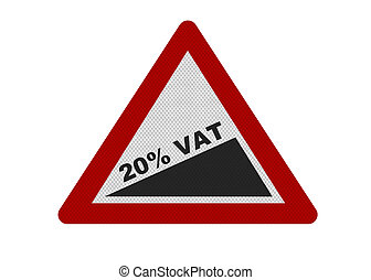 Photo realistic sign depicting 20% VAT, as stated in June 2010