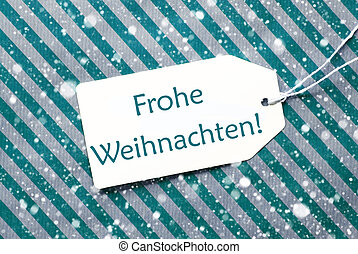 Label On Turquoise Paper, Snowflakes, Frohe Weihnachten...