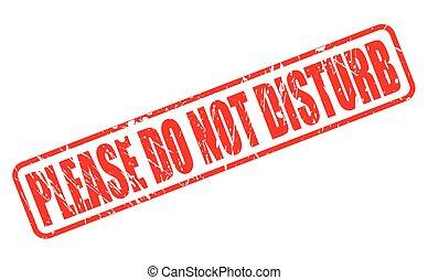 PLEASE DO NOT DISTURB on stamp text on white