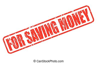 FOR SAVING MONEY stamp text on white