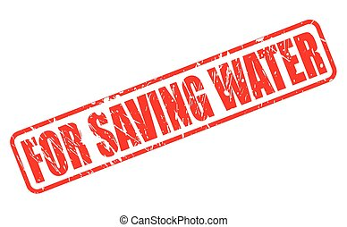 FOR SAVING WATER stamp text on white