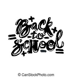 Back to school lettering chalk motivation inscription.Ink...
