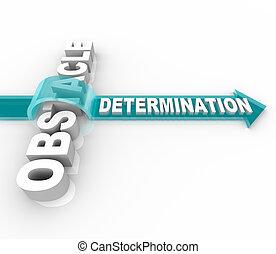 determinación, Overcomes, obstáculo