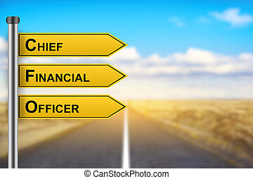 CFO or Chief Financial Officer words on yellow road sign...
