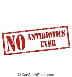 No Antibiotics Ever - Grunge rubber stamp with text No...