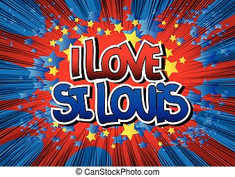 I Love St Louis - Comic book - I Love St Louis - Comic book...