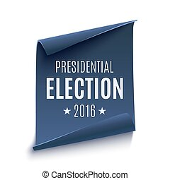 Presidential Election 2016 background. - Presidential...