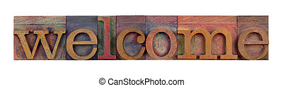 welcome - the word welcome in vintage wood letterpress type...