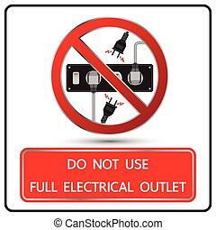 Do not use full electrical outlet sign and symbol vector...