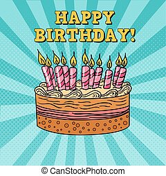 Happy Birthday Greeting Card with Cake and Candles. Pop Art...