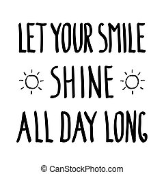 smile shine Inspirational inscription doodle - Let your...