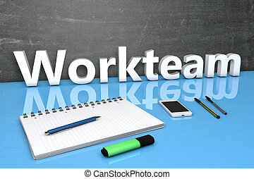 Workteam - text concept with chalkboard, notebook, pens and...
