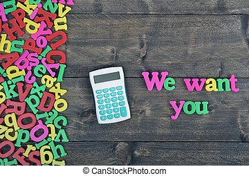 We want you on wooden table - We want you word on wooden...