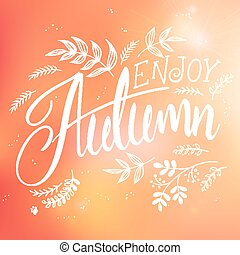 vector illustration of hand lettering label - enjoy autumn - with doodle brunches and leaves