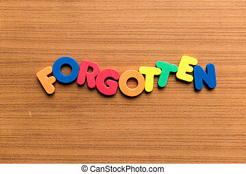 forgotten colorful word on the wooden background