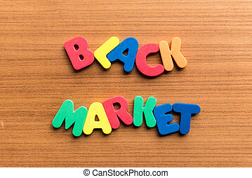 black market colorful word on the wooden background