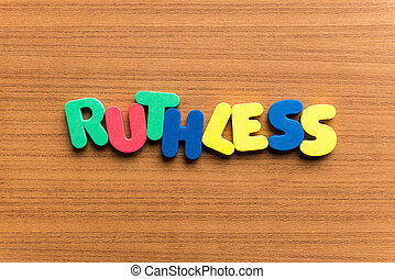 ruthless colorful word on the wooden background