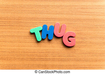 thug colorful word on the wooden background