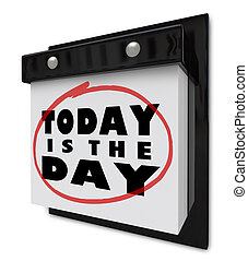 Today is the Day - Wall Calendar - A wall calendar with...