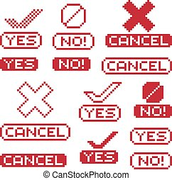 Set of vector retro signs made in pixel art style. Yes, no and cancel inscriptions with checkmarks and ban geometric pixilated symbols.