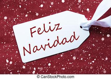 Label On Red Background, Snowflakes, Feliz Navidad Means...