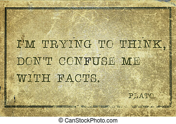 think try Plato - I'm trying to think, don't confuse me with...