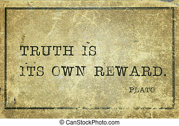 truth reward Plato - Truth is its own reward - ancient Greek...